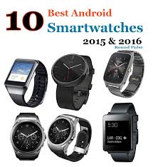 half android 10 best android smartwatches of 2015 2016 the smartwatch is one