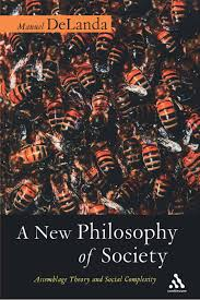 a new philosophy of society assemblage theory and social
