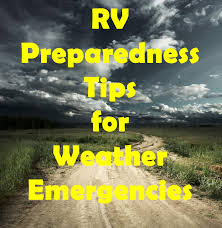 why you should live in an rv rv preparedness tips for weather emergencies always on liberty