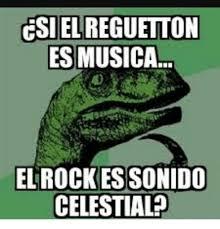 Memes Musica - csielreguetton es musica el rock es sonido celestial meme on me me