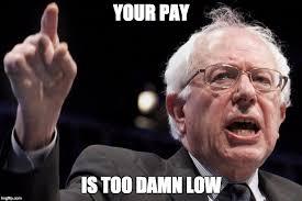 Damn Meme - bernie sanders your pay is too damn low the rent is too damn