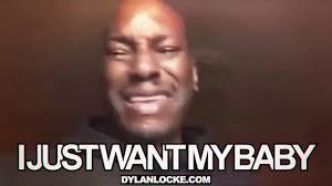 I Want A Baby Meme - tyrese crying edm remix youtube