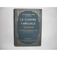 de recette de cuisine familiale la cuisine familiale 1500 recettes de gastronomie le grillon du foyer