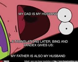 my father is also my husband meme by anonymous bad translator