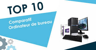ordinateurs bureau meilleur ordinateur de bureau 2018 top 10 et comparatif