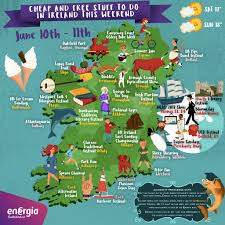Ireland On Map Cheap U0026 Free Things To Do This Weekend 10th 11th June Energia