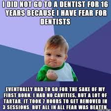 Meme Dentist - dental phobia meme on imgur