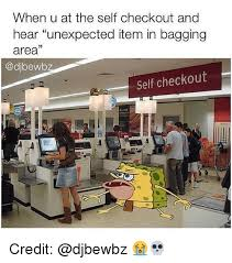 Self Checkout Meme - when u at the self checkout and hear unexpected item in bagging area