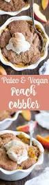 paleo u0026 vegan peach cobbler gf df paleo running momma