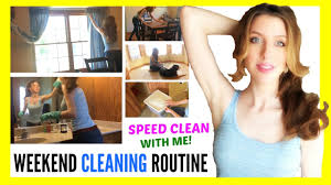 Clean My House Speed Cleaning My House 2017 Weekly Weekend Cleaning Routine