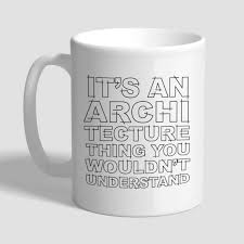 gifts for an architect an architecture thing you wouldn t understand architect mug