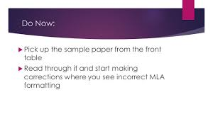 sample essay in mla format do now pick up the sample paper from the front table read 1 do now pick up the sample paper from the front table read through it and start making corrections where you see incorrect mla formatting