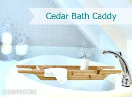 diy gift ideas cedar bathtub caddy sawdust