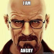 Angry Walter Meme Generator - i am angry walter white breaking bad make a meme