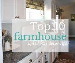 Home Decor Tips Top 10 Farmhouse Style Decorating Tips Farm Fresh Vintage Finds