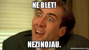 Ne Memes - ne blet nezinojau sarcastic nicholas cage make a meme