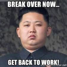 Get Back To Work Meme - break over now get back to work pictures photos and images for