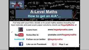 how to get an a or a in maths a level youtube