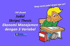 skripsi akuntansi ekonomi 100 contoh judul skripsi ekonomi manajemen dengan 3 variabel rezzaid