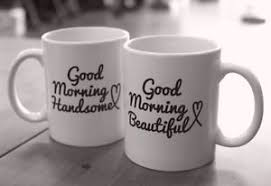 his hers mugs his and hers mugs morning beautiful and handsome