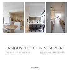 les cuisines à vivre la nouvelle cuisine à vivre broché wim pauwels livre tous les