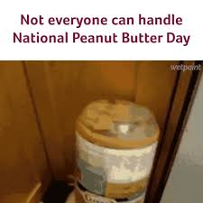 Peanut Butter Meme - national peanut butter day gifs get the best gif on giphy
