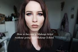 how to become makeup artist how to become a self taught makeup artist