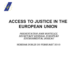 environmental bureau access to justice in the european union presentation hontelez