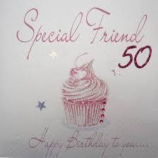 special friend 50th birthday card alanarasbach com