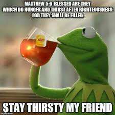 Thirsty Meme - fancy stay thirsty meme 723 best images about lmao on pinterest