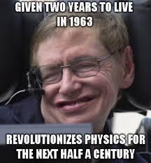 Stephen Hawking Meme - stephen hawking meme by xyivo memedroid