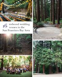 wedding venues san jose 16 amazing wedding venues with redwoods in the san francisco bay area