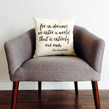 gift for in book quote for in dreams we enter a world pillow pillow cover