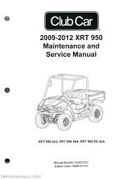 2009 2012 club car xrt 950 maintenance golf cart service manual