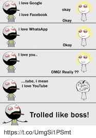 Okay Meme Facebook - i love google okay i love facebook okay i love whatsapp okay ltt i