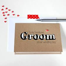card for groom to my handsome groom wedding day card by silverleaf