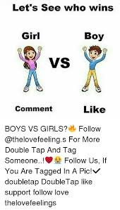 Boy Girl Memes - let s see who wins girl boy vs comment like boys vs girls follow