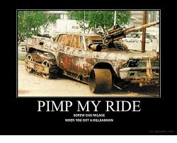 Pimp My Ride Meme - pimp my ride screw gas milage when you gota killkannon diy despair