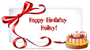 happy birthday hailey greetings cards for birthday for hailey