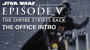 star wars office the office intro star wars episode v the empire strikes back