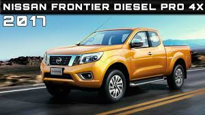 nissan frontier king cab length 2017 nissan frontier diesel pro 4x review rendered price specs