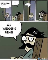 Wedding Ring Meme - my wedding ring by david12222 meme center