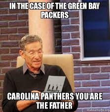Carolina Panthers Memes - in the case of the green bay packers carolina panthers you are the