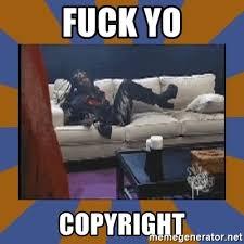 Meme Generator Copyright - fuck yo copyright rick james fuck yo couch meme generator