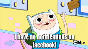 Adventure Time Meme - i have no notifications on facebook adventure time know your meme