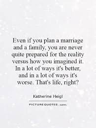 wedding quotes about family even if you plan a marriage and a family you are never quite