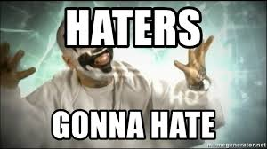 Haters Gonna Hate Meme Generator - haters gonna hate insane clown posse meme generator