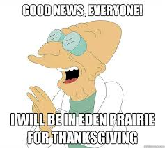 news everyone i will be in prairie for thanksgiving