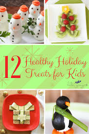 12 healthy holiday treats for kids holley grainger