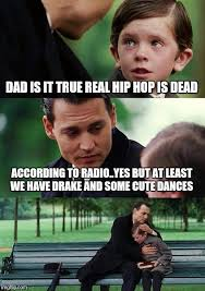 Memes Hip Hop - finding neverland meme imgflip